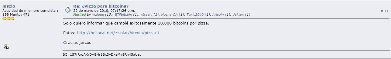 Laszlo affirme avoir conclu la transaction avec succès le 22 mai 2010, date désormais choisie pour commémorer la journée de la pizza Bitcoin. Source : BitcoinTalk